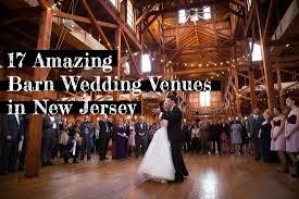 17 amazing barn wedding venues in nj