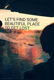 Travel Beautiful Places Quotes Best of Let's Find Some Beautiful Place To Get Lost Quotin' Travel
