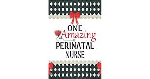 Perinatal Nurse One Amazing Perinatal Nurse Medical Theme Decorated Lined