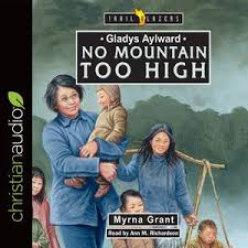 Gladys Aylward, No Mountain Too High by Myrna Grant | 9781545900482 |  Booktopia