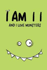 I Am 11 And I Love Monsters: Fun 11th birthday gift monster journal diary  with 100 lightly lined pages and cute gift message on the first page.