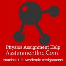 physics assignment help and homework help physics assignment help