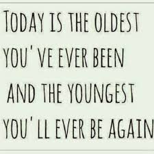 Funny Age Quotes Unique Age QuotesToday Is The Oldest You Mylovelyquotes Quotes Famous