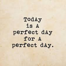 Perfect Day Like Schöne Sprüche Englisch Sprüche Zitate Und