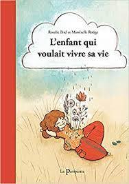 L'ENFANT QUI VOULAIT VIVRE SA VIE (French Edition): ROSALIE, BIRD:  9782372050104: Amazon.com: Books