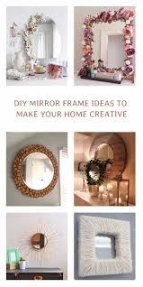 diy mirror frame ideas to make your home creative 1 15 incredible diy mirror frame ideas