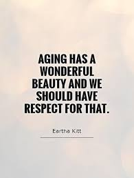 Aging Quotes And Aging Sayings Images About Beauty Of Aging Enchanting Quotes About Aging