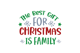 A variety of christmas and chanukah files to download for you digital cutter. The Best Gift For Christmas Is Family Svg Cut File By Creative Fabrica Crafts Creative Fabrica