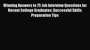 winning answers to 75 job interview questions for recent 00 06