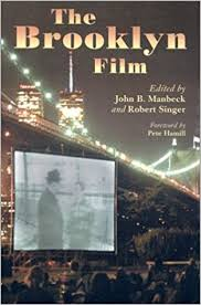 amazon com the brooklyn film essays in the history of filmmaking  amazon com the brooklyn film essays in the history of filmmaking 9780786414055 john b manbeck robert singer foreword by pete hamill books