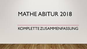 Mathe Abitur 2018 Komplette Zusammenfassung Bayern Youtube