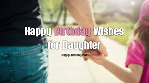 Happy Birthday Daughter Quotes Wishes From Mother Dad