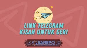 Link film kisah untuk geri episode 8 di telegram. Link Telegram Kisah Untuk Geri Langsung Ketemu