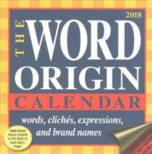 Word Origin Word Origin 2018 Day To Day Calendar Gregory Mcnamee 9781449482732