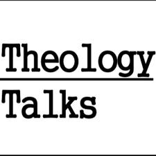 Theology Talks