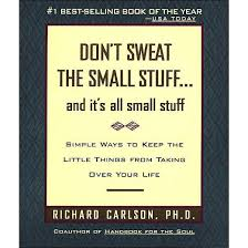 Don T Sweat The Small Stuff Quotes Delectable The Top Inspirational Quotes From The Book Don't Sweat The Small