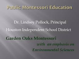 garden oaks montessori dr lindsey pollock prinl houston independent school district