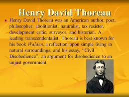 transcendentalism s s ralph waldo emerson henry david henry david thoreau henry david thoreau was an american author poet philosopher abolitionist