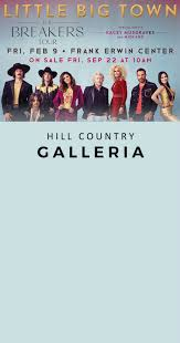 win tickets to little big town and a 100 gift card to hill country galleria