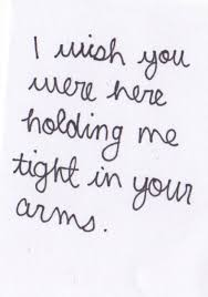 I Wish You Were Here Holding Me Tight In Your Arms Random Schöne