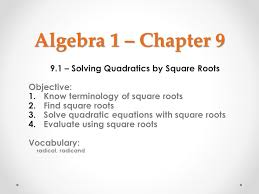 9 1 solving quadratics by square roots