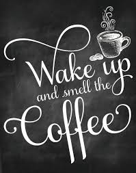 Here at wake, we understand that not everyone is a coffee nerd so we promise not to bore you with the technicalities. 11x14 Poster Print Wake Up And Smell The Coffee Inspirational Kitchen Wall Art Typography Chalkboard Motivational Coffee Chalkboard Coffee Printables Chalkboard Art Quotes