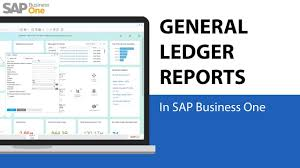 the general ledger of a business sap business one general ledger reports youtube