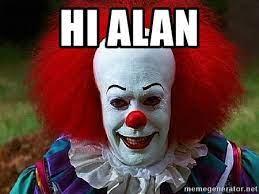 HI ALAN - Pennywise the Clown | Meme Generator