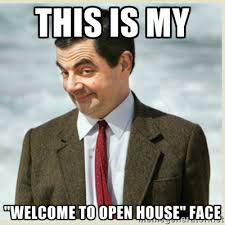 "This is my ""Welcome to Open House"" Face - MR bean 