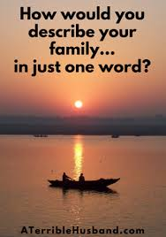 Describe Your How Would You Describe Your Family In Just One Word