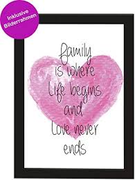 Picsonpaper Poster Din A4 Family Is Where Life Begins And Love Never
