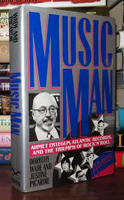9780393026351 - Music Man: Ahmet Ertegun, Atlantic Records, and the Triumph  of Rock'N'Roll by Dorothy; Picardie, Justine Wade