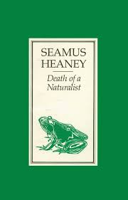 the first poem i am going to examine is digging by seamus heaney  the poems i have about heany are an advancement of learning and death of