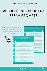 the best essay writing skills ideas essay  prepare for toefl writing easily this list of 30 essay prompts learn strategies for writing body paragraphs for the independent essay quickly and