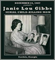 Unknown Gender History: Janie Lou Gibbs, Serial Child-Killing Mom –  Georgia, USA, 1967