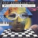 Baby Boomer Classics: Progressive Seventies