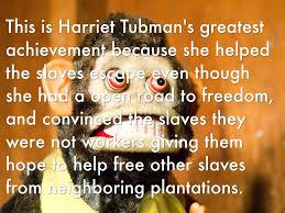 harriet tubman greatest achievement essay essay harriet tubman s greatest achievement by preston and