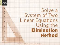 solve a system of two linear equations using the elimination method lesson plans