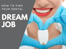 how to your dental dream job off the cusp how to your dental dream job