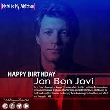 Metal is My Addiction 666 - #شخصية_اليوم : يصادف اليوم عيد ميلاد شخصية ربما  بعيدة قليلاً عن عالم الميتال و لكننا اردنا أن نتعرف قليلاً على السيد جون  بون جوفي و الذي
