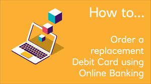 how to order a replacement debit card using banking