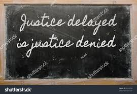 essay on justice delayed is justice denied