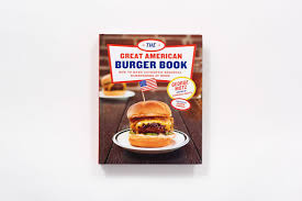 American Diner Kitchen Accessories Great American Burger Book How To Make Authentic Regional