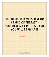 Bob Dylan Quotes Interesting 48 Of The Best Bob Dylan Quotes About Love Life Big Hive Mind