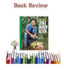 Small Picture Jamie Duries Edible Garden Design Book Review GardenBunch