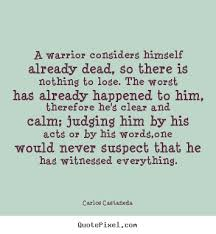 Carlos Castaneda Quotes Simple Image Result For Castaneda Quotes Warrior The Way Pinterest