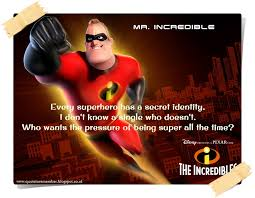 The Incredibles Quotes Classy Quote To Remember THE INCREDIBLES [48]