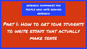 how to get your students to write essays that actually make sense  if you keep reading you re going to learn how to help your students language impairments who can t write cohesive essay responses to save their lives