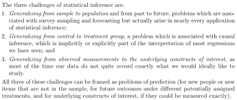 statistical modeling causal inference and social science  for the big picture i recommend this bit from the first page of regression and other stories