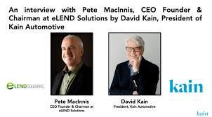 David Kain interviews Pete MacInnis, CEO of eLEND Solutions about Online  Automotive Finance - eLEND Solutions